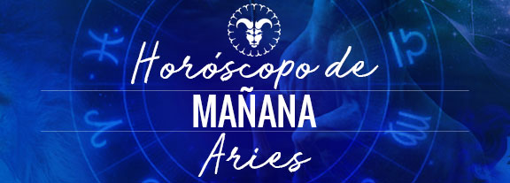 Horóscopo de Aries Mañana